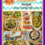27 Southwest Recipes Your Family Will Love!