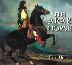The Arab Horse, by Peter Upton