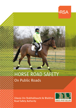 Horse Road Safety on Public Roads can be downloaded here.