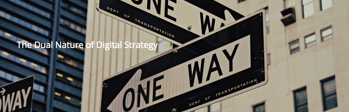 The Dual Nature of Digital Strategy