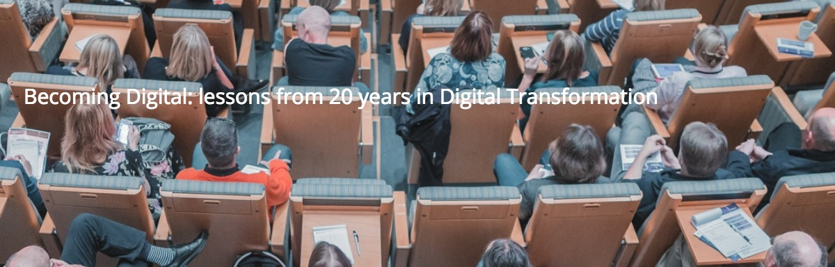 Upcoming webinar: Becoming Digital – lessons from 20 years in Digital Transformation