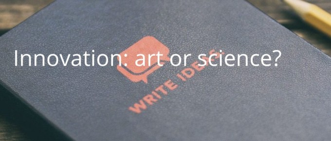 Innovation: art or science?
