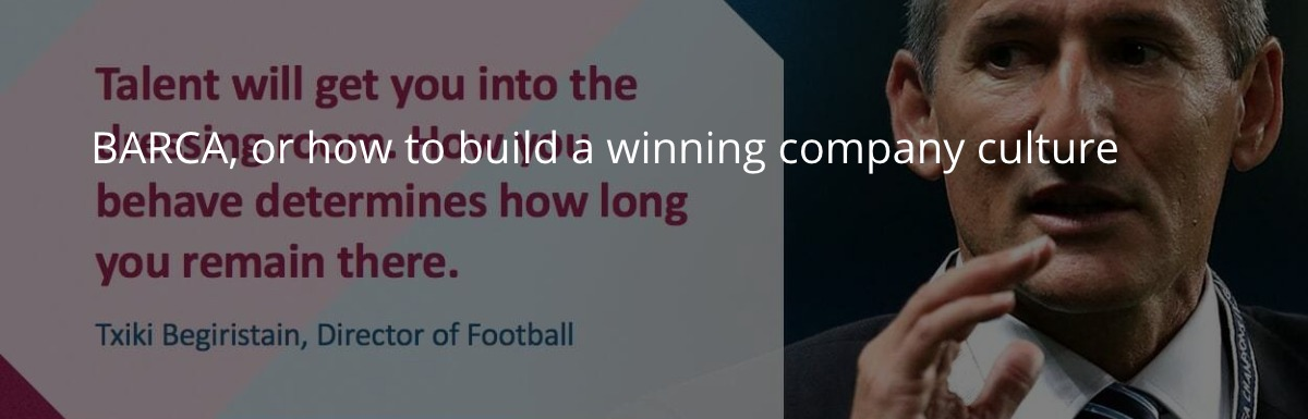 BARCA, or how to build a winning company culture
