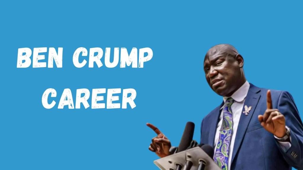BEN CRUMP CAREER