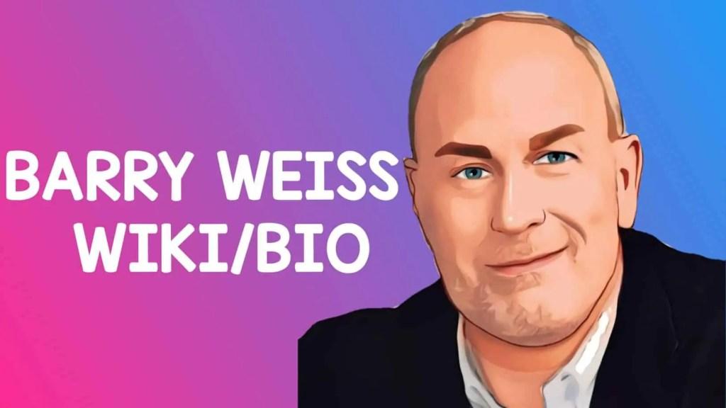 Barry Weiss Wiki