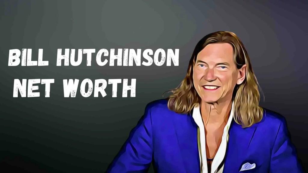 Bill Hutchinson Net Worth