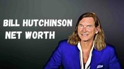 Bill Hutchinson Net Worth, Age, Height, Wiki & Full Bio