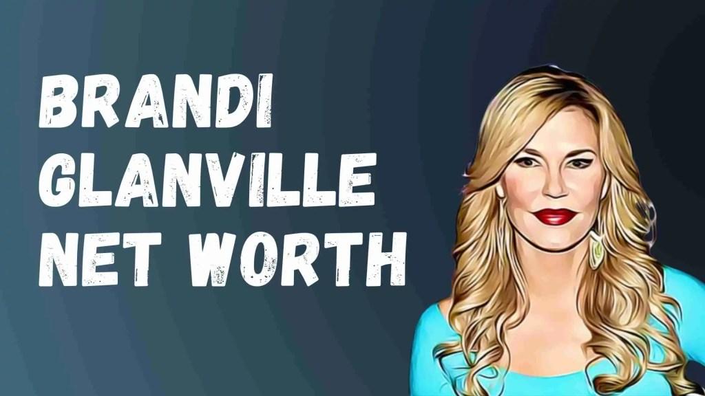 Brandi Glanville Net Worth