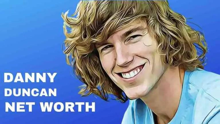 Danny Duncan Net Worth, Age, Height, Wiki & Full Bio