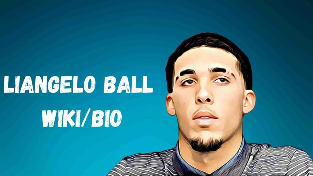 Liangelo Ball Bio