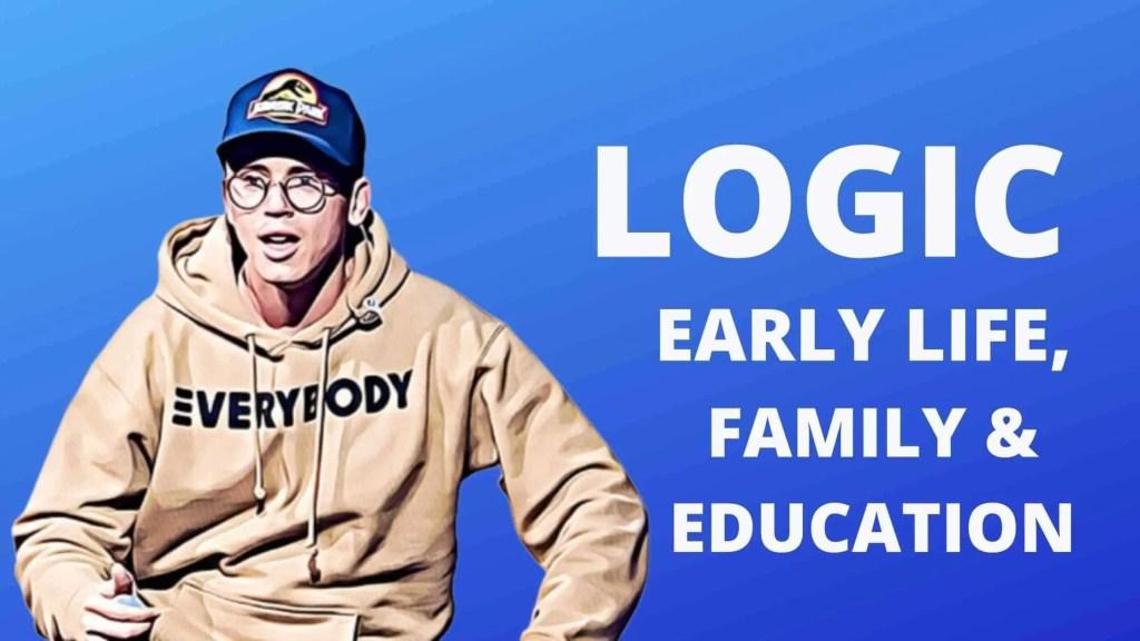 Logic Early Life Family Education