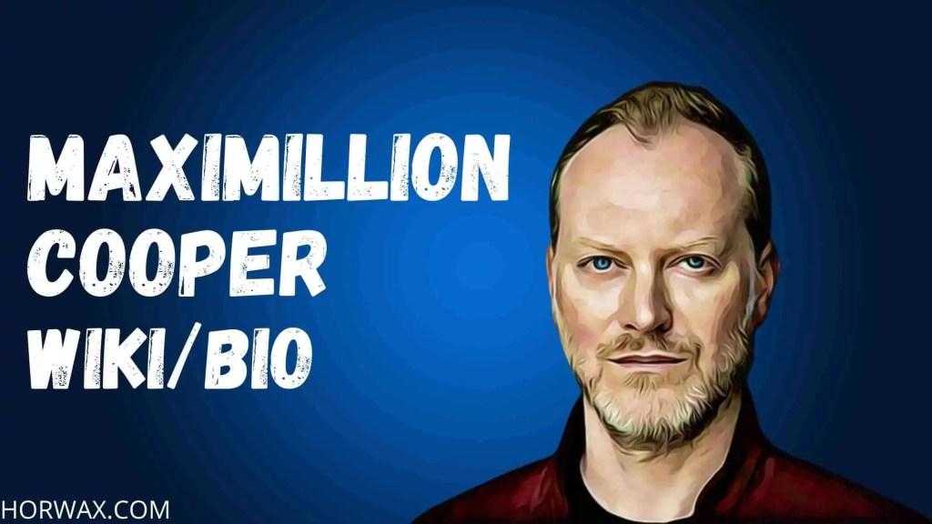 Maximillion Cooper Wiki & Bio