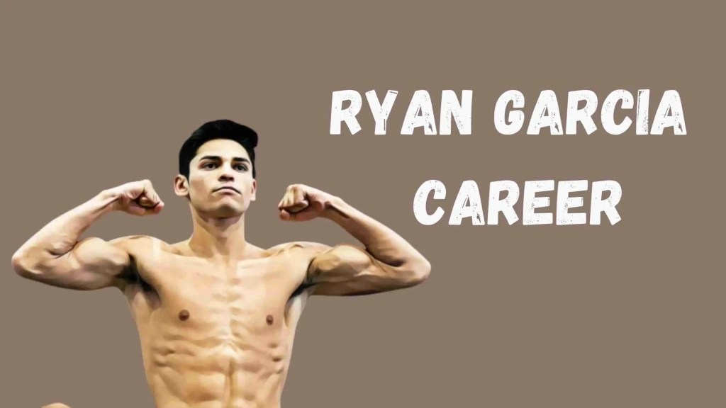 Ryan Garcia Career