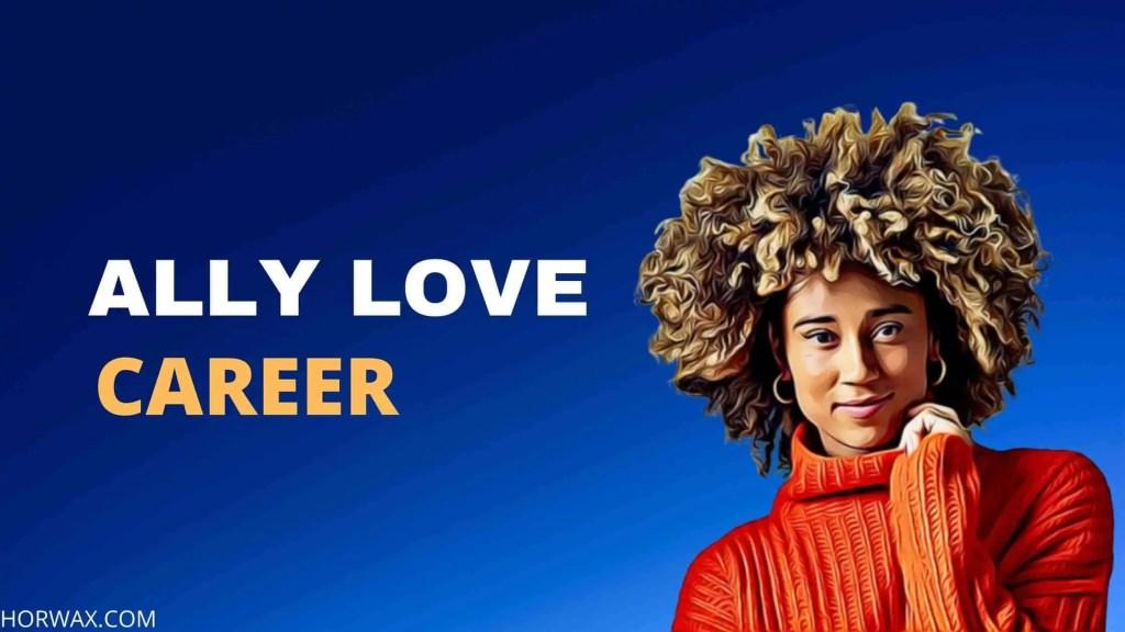 Ally Love Career