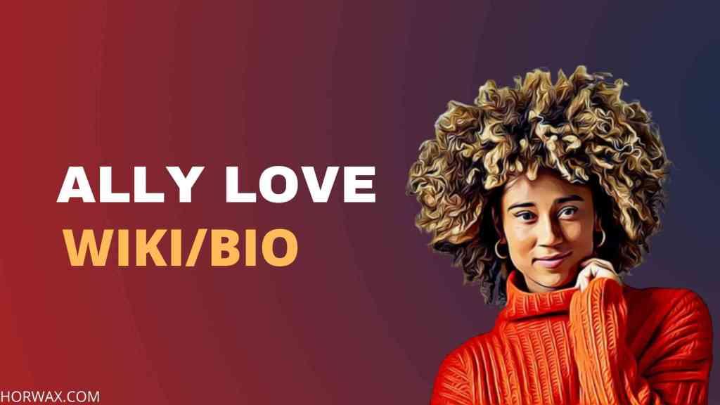 Ally Love Wiki & Bio