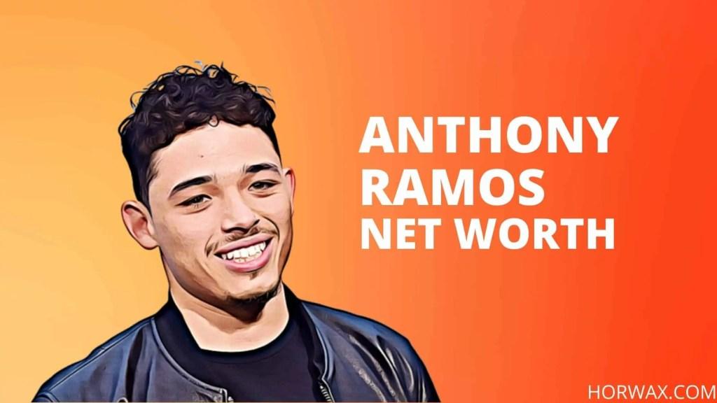 Anthony Ramos Net Worth