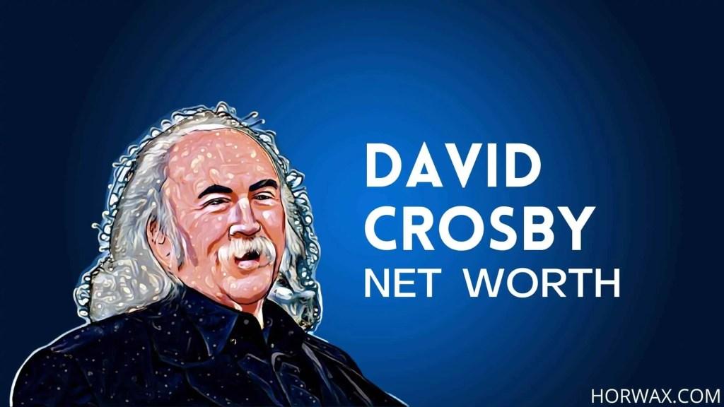 David Crosby Net Worth