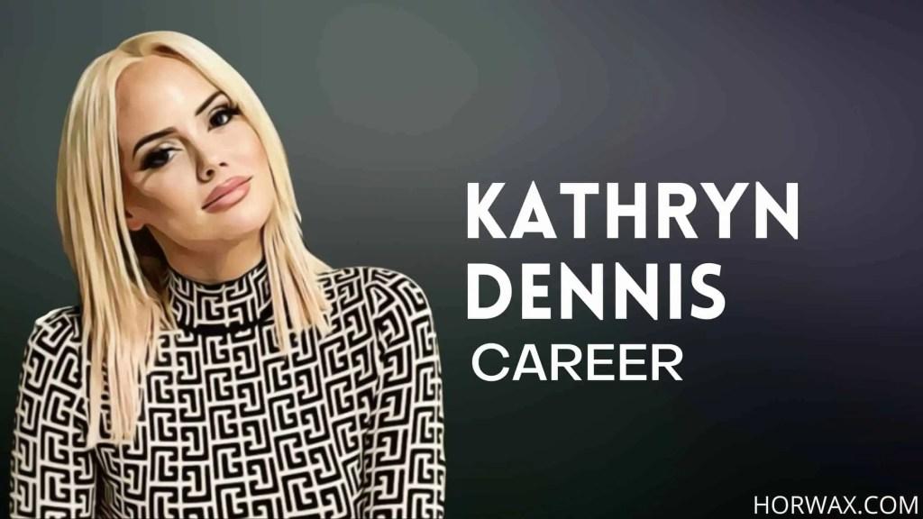 Kathryn Dennis Career
