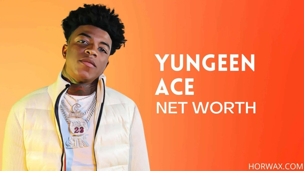 Yungeen Ace Net Worth