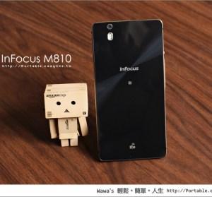 【開箱】InFocus M810 全頻 4G LTE 旗艦手機,亞太 550 方案最後拉警報