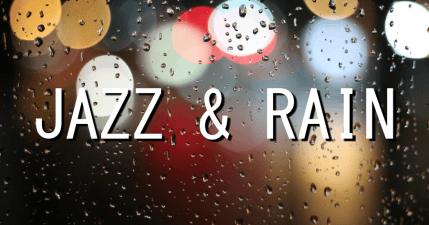 適合聽爵士樂的五種情境,JAZZ and RAIN 你的最佳選擇!