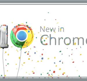 Chrome 69 瀏覽器邁入 10 周年,有哪些功能與特色呢?