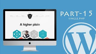 WordPress Tutorial for Beginners 2017 – Single Post Page | Part 15