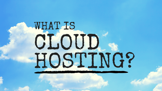 What is cloud hosting?