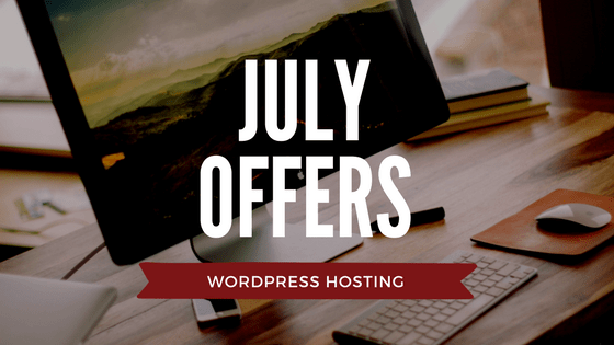 WordPress Hosting July offers