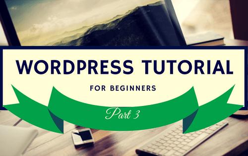 WordPress Tutorial Part 3