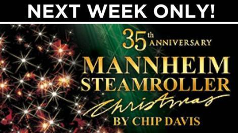 Mannheim Steamroller is coming Nov 22
