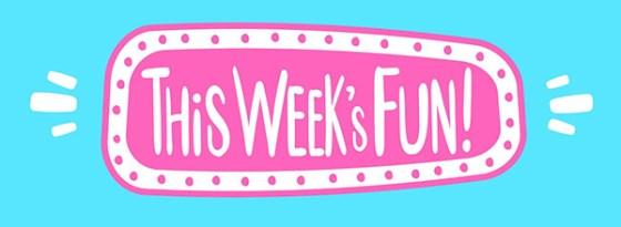 This Week's Fun!