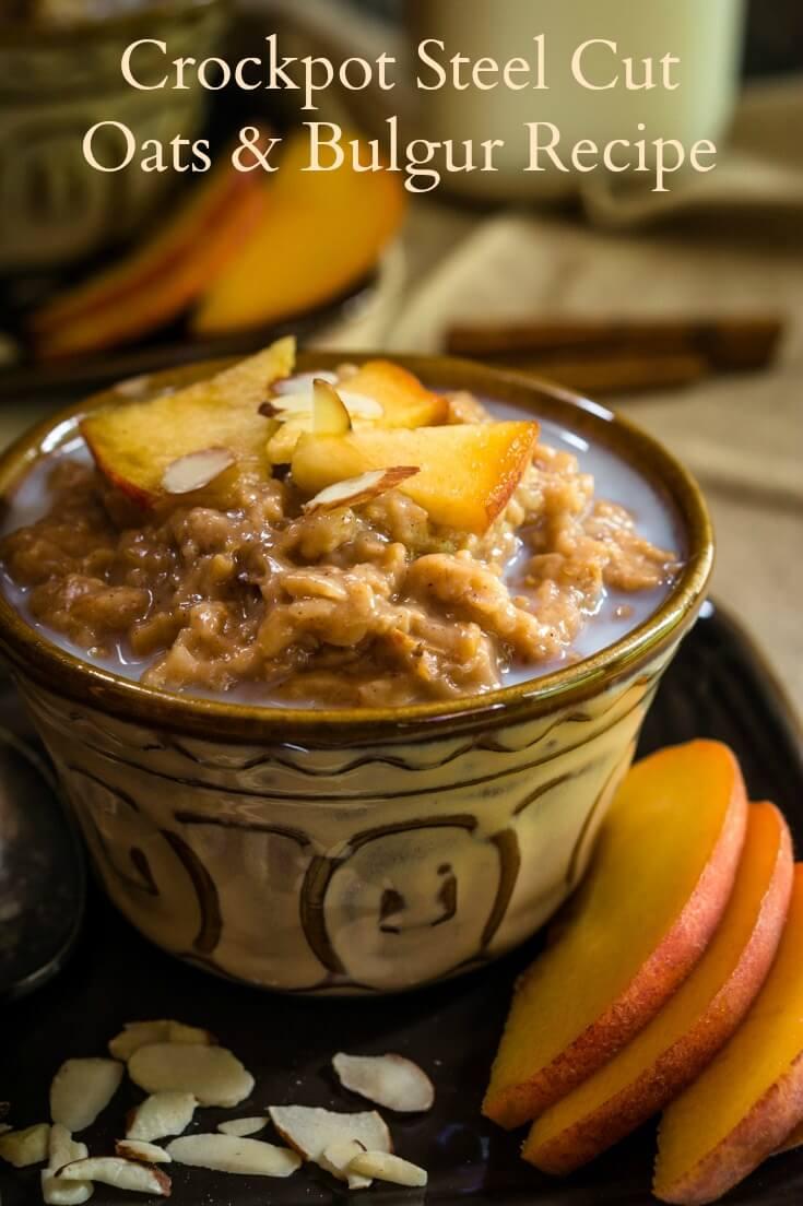 Crockpot Steel Cut Oats & Bulgur is like waking up to a warm cinnamon hug. It's great as is or with fruit, nuts, and a drizzle of milk or cream. #breakfastrecipe, #baking #oatmeal, #bakedoatmeal, #breakfast