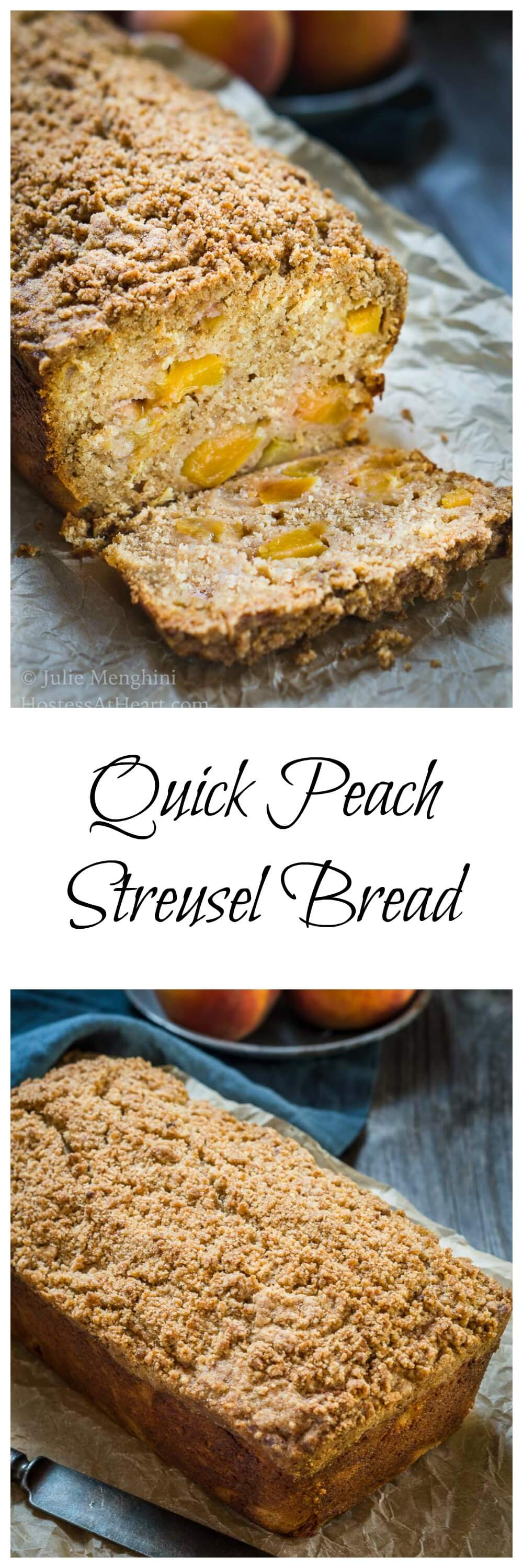 Quick Peach Streusel Bread combines a full two cups of fruit with delicious spices.  The streusel topping adds a nice crunch that everyone will love. HostessAtHeart.com
