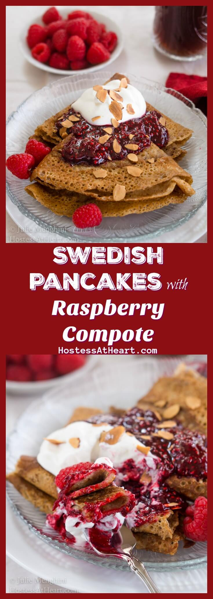 Swedish Pancakes with Raspberry Compote is a little taste of decadence with a side of amazing.  They're the perfect brunch or breakfast when you're looking for that wow factor | HostessAtHeart.com #pancake #breakfast #brunch #homemade