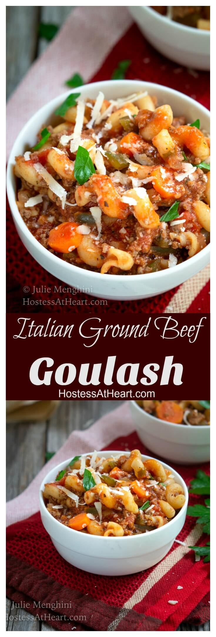 Italian Ground Beef Goulash is a spin on a classic that everyone's going to love.  Goulash is comfort food at it's finest and makes the perfect anytime meal! #pasta #garlic #parmesan #cheese #comfortfood #dinner #cooking #recipes #easy