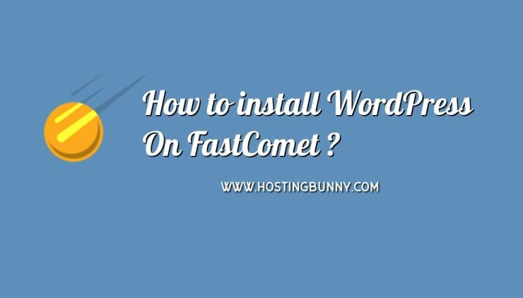 How to install WordPress on FastComet