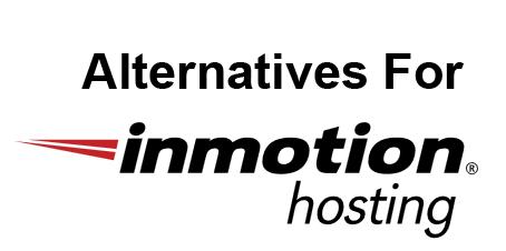 alternatives for inmotion hosting