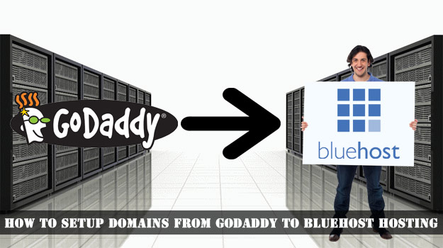 How to Setup Domains from GoDaddy to Bluehost Hosting