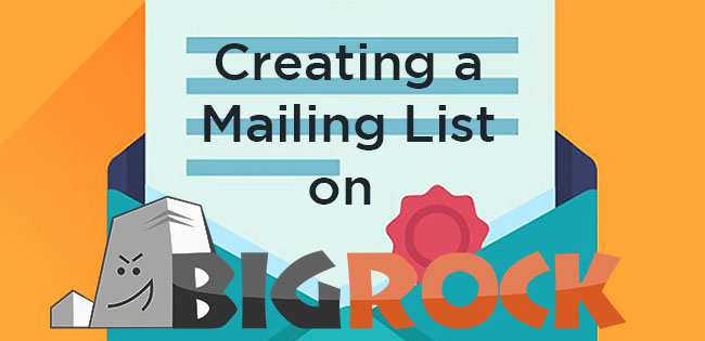 Creating a BigRock Mailing List