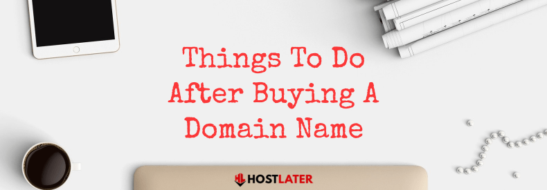9 Things To Do After Buying A Domain Name [Step-by-Step Guide] 1