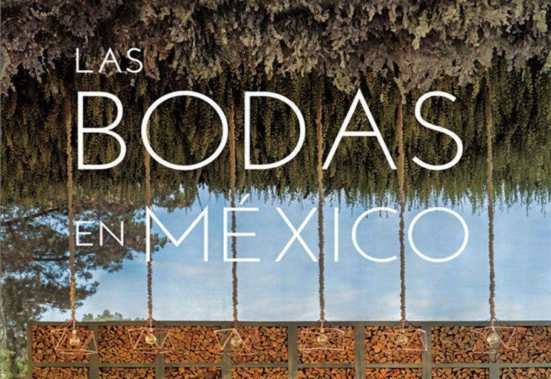 Los Coffe Table Books que no te puedes perder - coffee-table-books-las-bodas-en-mexico-1024x705