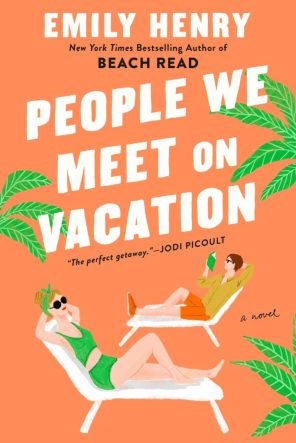 Love is in the air: los mejores libros de romance 2021 - people-we-met-on-vacation-love-is-in-the-air-los-mejores-libros-de-romance-de-este-2021