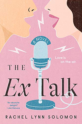 Love is in the air: los mejores libros de romance 2021 - the-ex-talk-de-rachel-lynn-solomon-love-is-in-the-air-los-mejores-libros-de-romance-de-este-2021