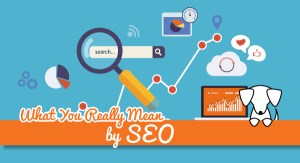 What You Really Mean When You Ask for SEO