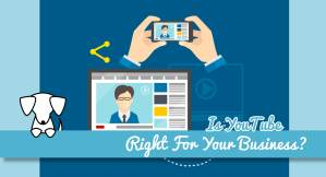 Is YouTube Right For Your Business?