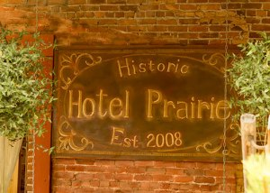 sign - Historic Hotel Prairie Est. 2008