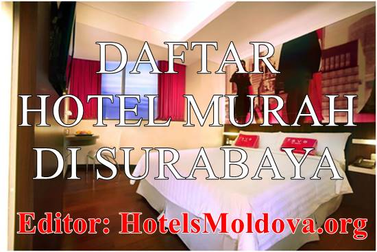 21 Hotel Murah di Surabaya Barat Timur Utara Selatan dan Pusat Kota, Mulai Dengan Harga dibawah 100 Ribu