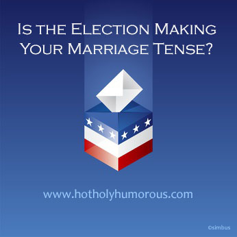 Is the Election Making Your Marriage Tense?