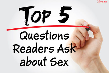 Top 5 Questions Readers Ask about Sex